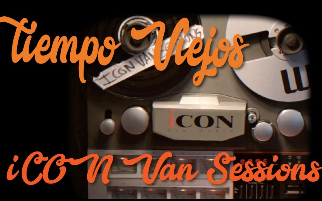 iCON Van Sessions:tiempos viejos